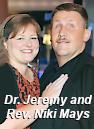Dr. Jeremy and Rev. Niki Mays